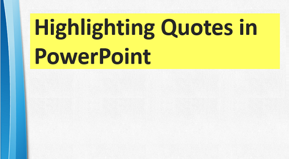 Highlighting quotes and text in powerpoint free powerpoint templates toneelgroepblik Gallery